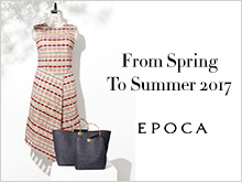EPOCA | From Spring To Summer 2017