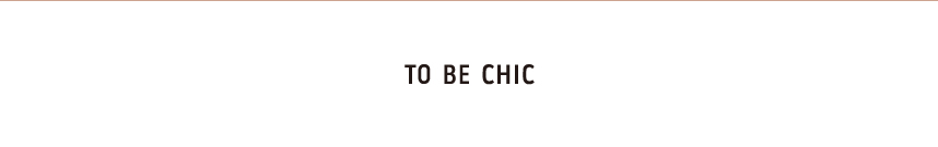 TO BE CHIC