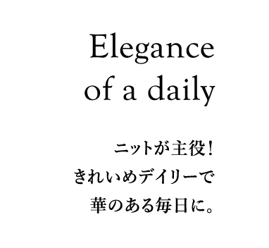 Elegance of a daily